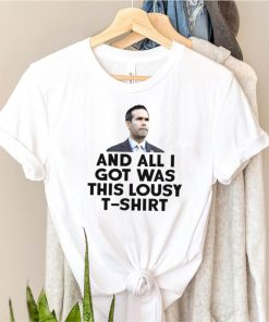And all I got was this lousy shirt