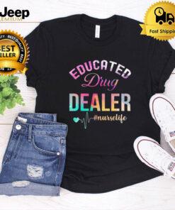 Colorful Educated Drug Dealer Nurse Life T-shirt