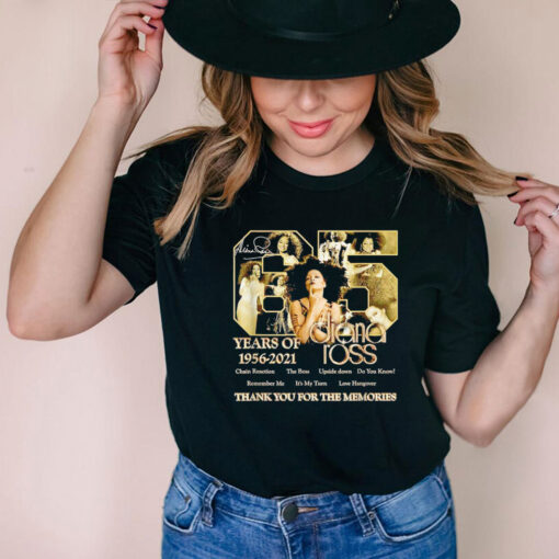 65 Years Of Diana Ross 1956 2021 Thank You For The Memories Shirt