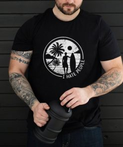 I hate people love Surfing shirt