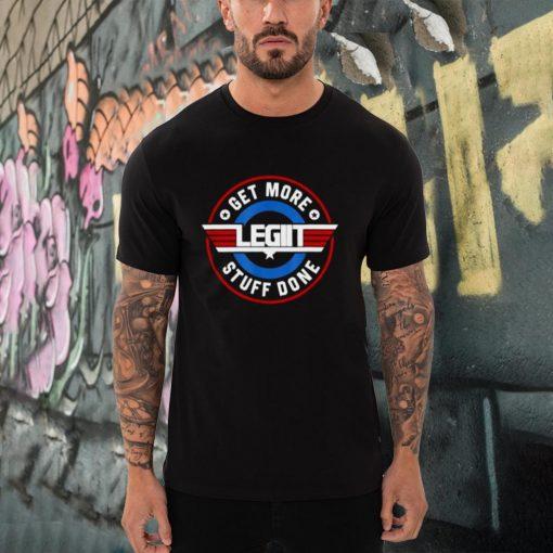 Legiit Get More Stuff Done T Shirt