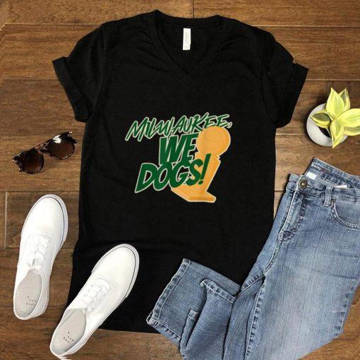 Milwaukee City We Dogs Basketball Champs Sports T Shirt T Shirt