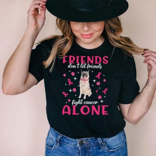 Norwegian Elkhound Friends dont let Friends fight cancer Alone Pink shirt