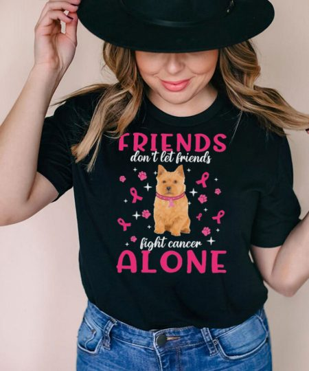 Norwich Terrier Friends dont let Friends fight cancer Alone Pink shirt