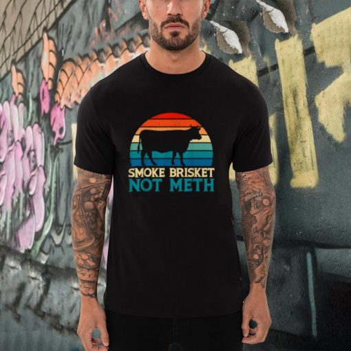 Smoke Brisket Not Meth Meth Grilling Vintage T Shirt