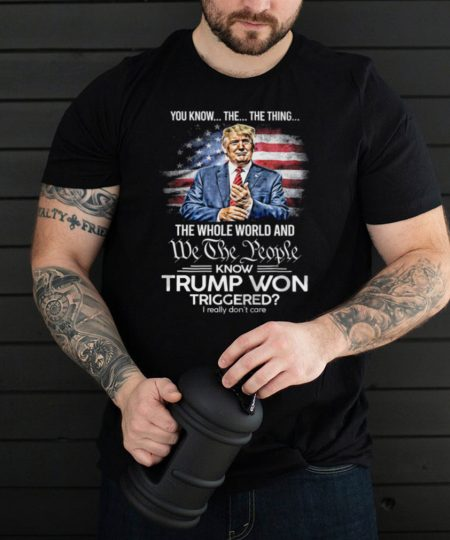 You know the the thing the we the people know Trump Won American flag shirt