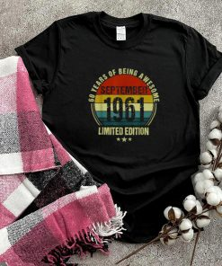60 Years Of being awesome september 1961 limited edition vintage T Shirt