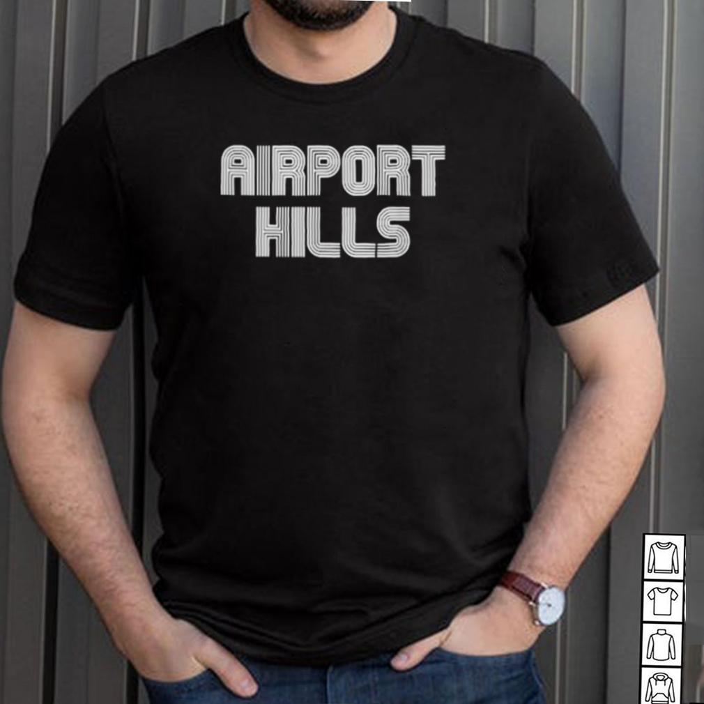 Airport Hills Funny T Shirt