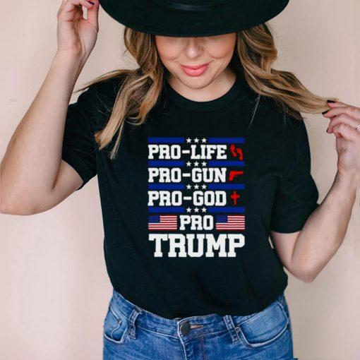 American Flag Pro Life Pro Gun pro God Pro Trump T shirt