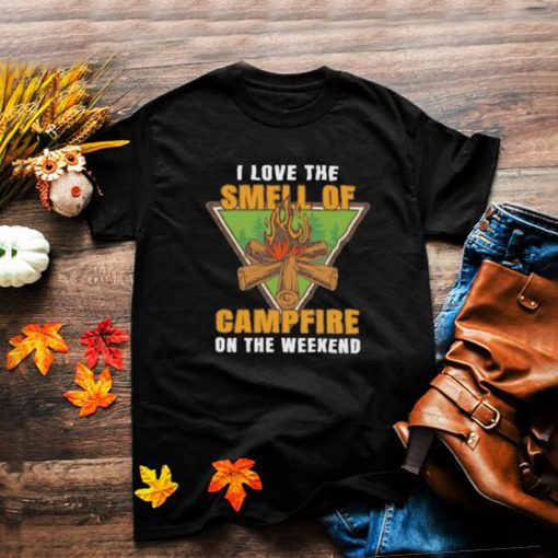Awesome i Love The Smell Of Campfire On The Weekend Shirt