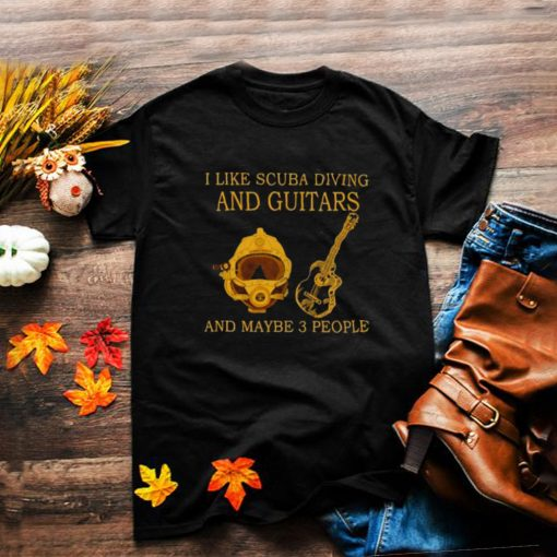 Awesome i like scuba diving and guitars and maybe 3 people shirt