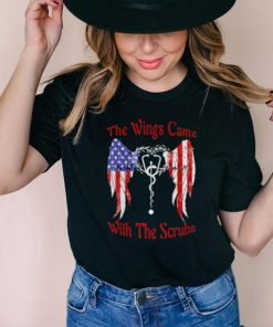 Awesome the Wings Came With The Scrubs American Flag Shirt