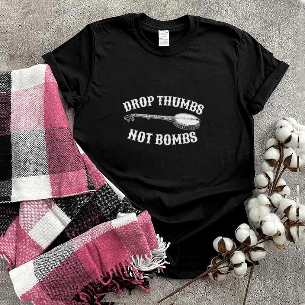 BANJO Drop Thumbs Not Bombs shirt