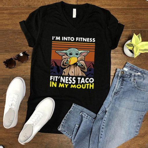 Baby Yoda I Am Into Fitness Fitness Taco In My Mouth Vintage T shirt