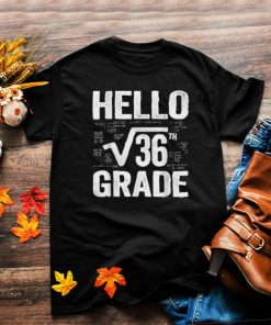 Back To School Hello 6th Grade Square Root Of 36 Teachers Students T Shirt