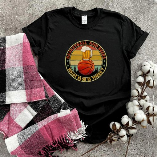 Basketball And Beers What Else Is There Vintage Retro shirt