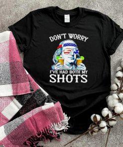 Benjamin Franklin dont worry Ive had both my shots shirt