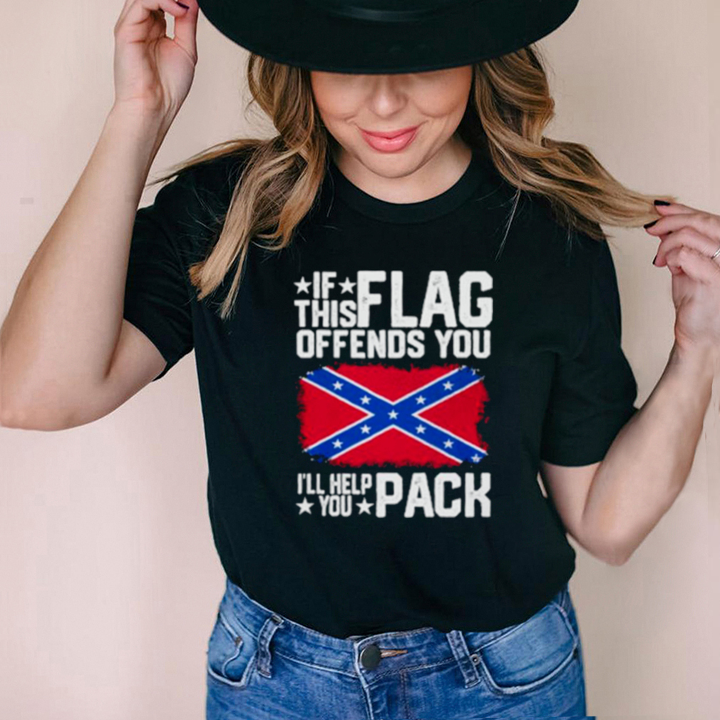 Best if This Flag Offends You Ill Help You Pack Shirt