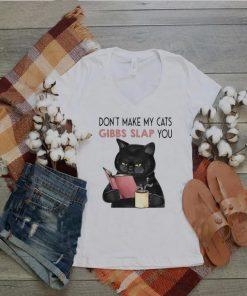 Black Cat Dont Make My Cats Gibbs Slap You T shirt