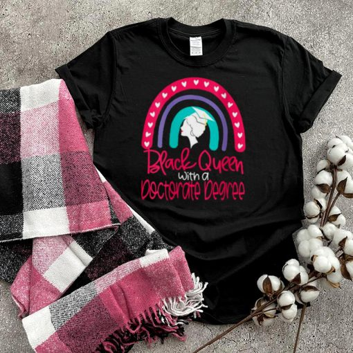 Black Queen With A Doctorate Degree Graduation 2021 Rainbow T Shirt