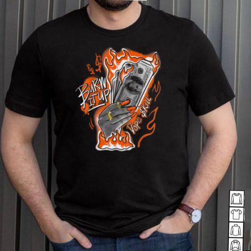 Burn It Up Match Jordan One Retro Electro Orange shirt