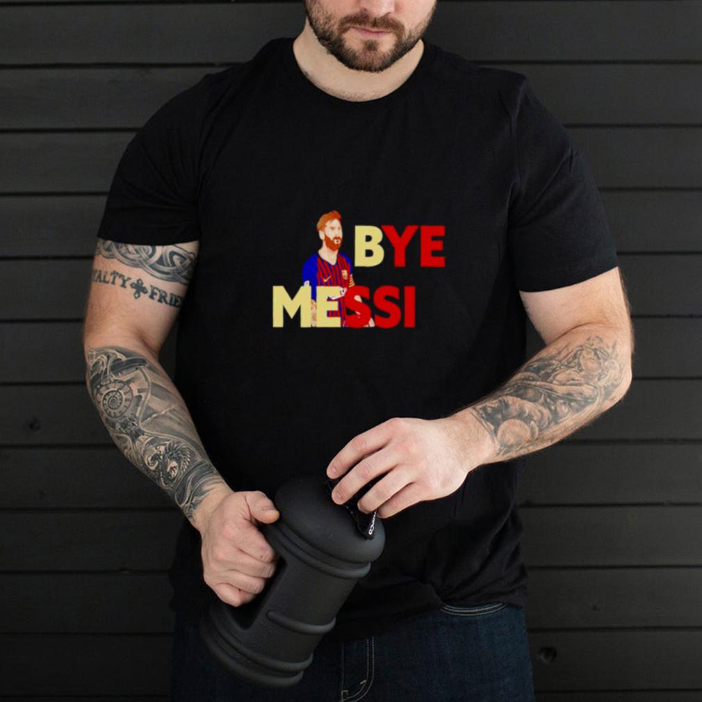 Bye Messi shirt