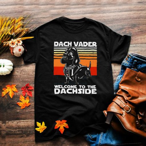 Dachshund dach vader welcome to the dachside vintage shirt