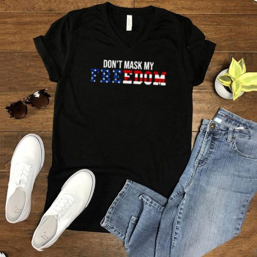 Dont Mask my Freedom American Flag T Shirt