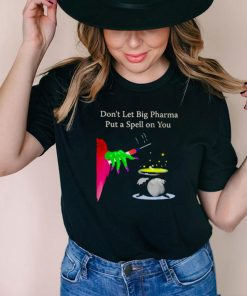 Dont let big pharma put a spell on you vaccine shirt