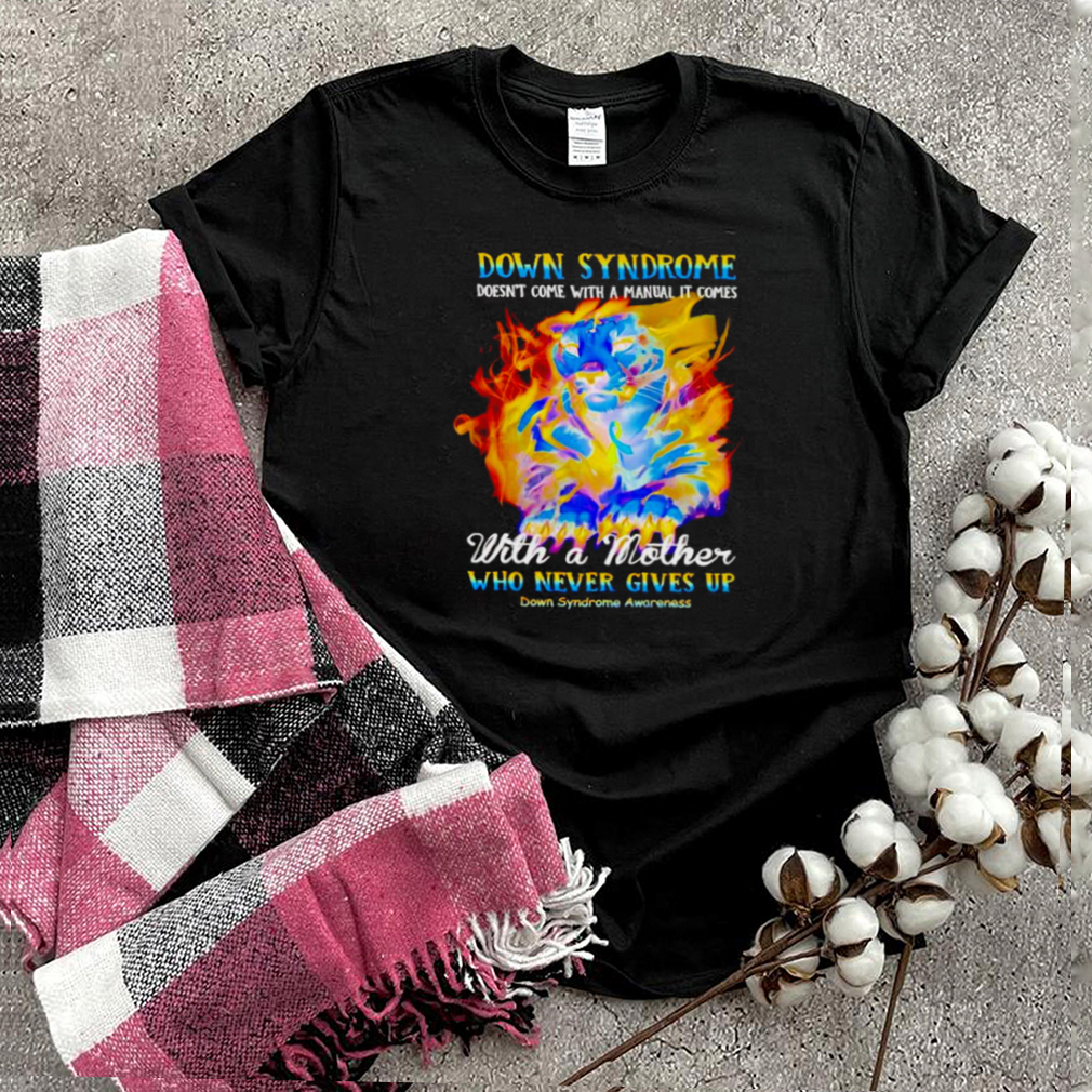 Down Syndrome doesnt come with a manual it comes with a mother shirt