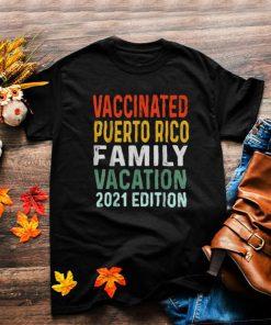 Family Vacation Vaccinated Puerto Rico Family Vacation 2021 EditionT Shirt