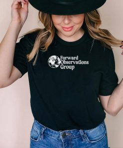 Forward Observations group T Shirt