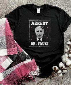 Funny Arrest Dr Fauci T shirt