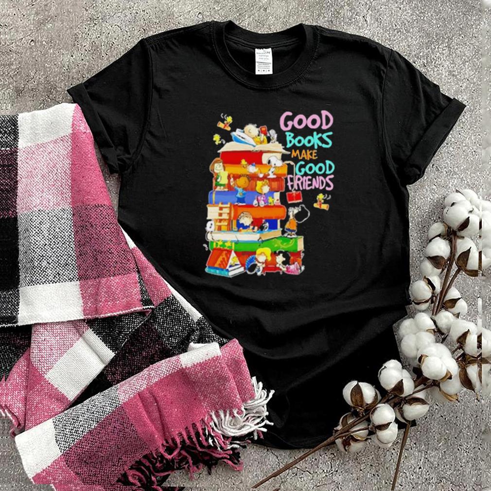 Good books make good friends peanuts shirt