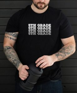 Hello Fifth grade Back to School 5th grade Teacher shirt