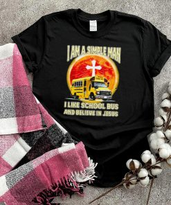 I Am A Simple Man I Like School Bus And Believe In Jesus Blood Moon Shirt