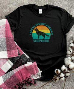 I Speak Fluent German Shepherd Quote Dog Meme shirt