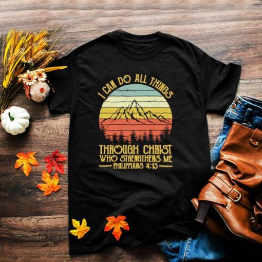 I can do all things through christ who strengthens me Philippians 413 mountain vintage T Shirt