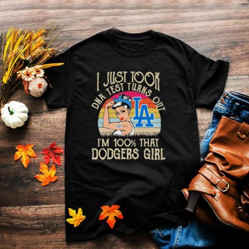 I just took dna test turns out im 100 that dodgers girl shirt