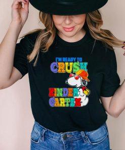 Im Ready To Crush Kinder Garten Snoopy Shirt