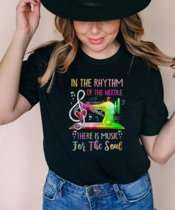 In The Rhythm Of The Needle There Is Music For The Soul T Shirt