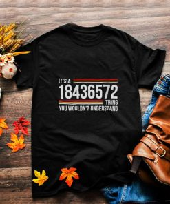 Its A 18436572 Thing You Wouldnt Understand T Shirt