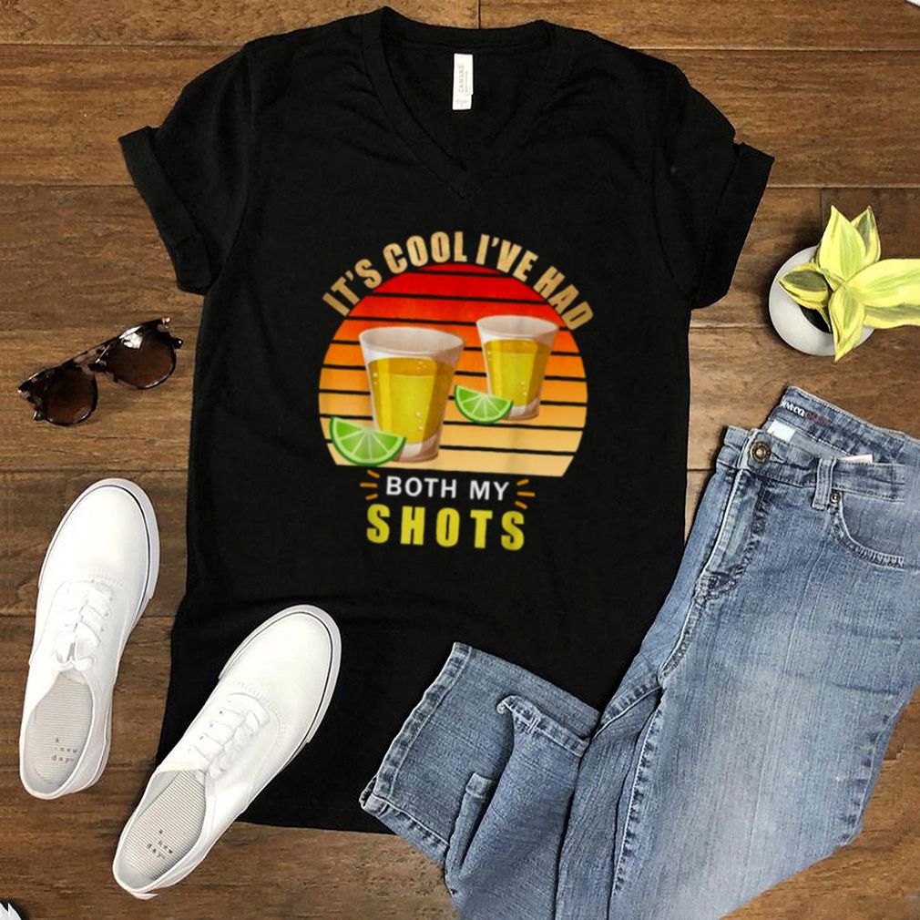 Its Cool Ive Had Both My Shots Tequila Retro Vintage T Shirt