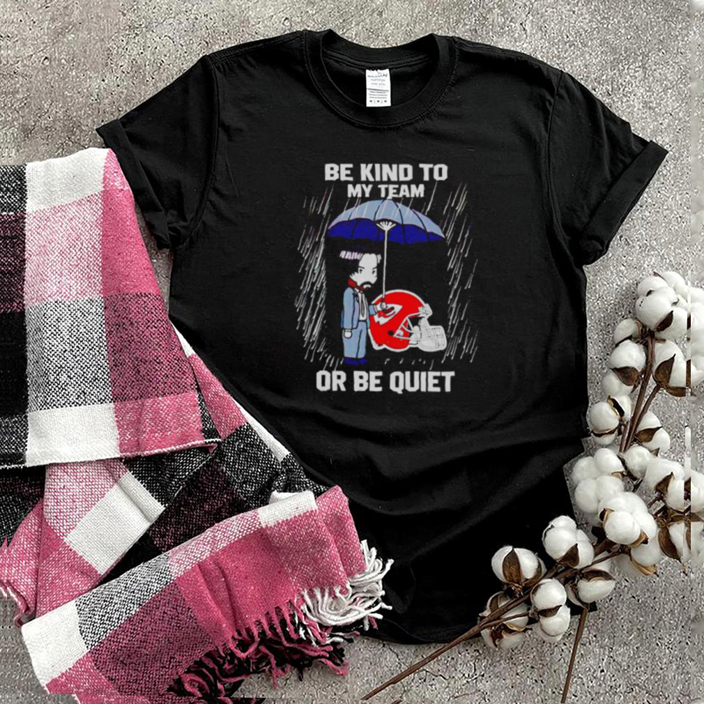 John Wick Chiefs be kind to my team or be quiet shirt