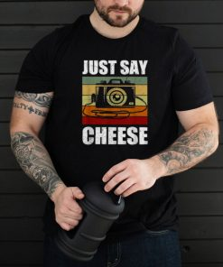 Just Say Cheese Camera Photography Vintage T Shirt