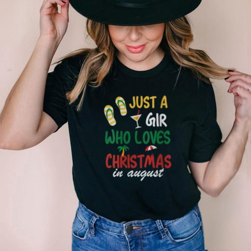 Just a girl who loves christmas in august flip flap T Shirt