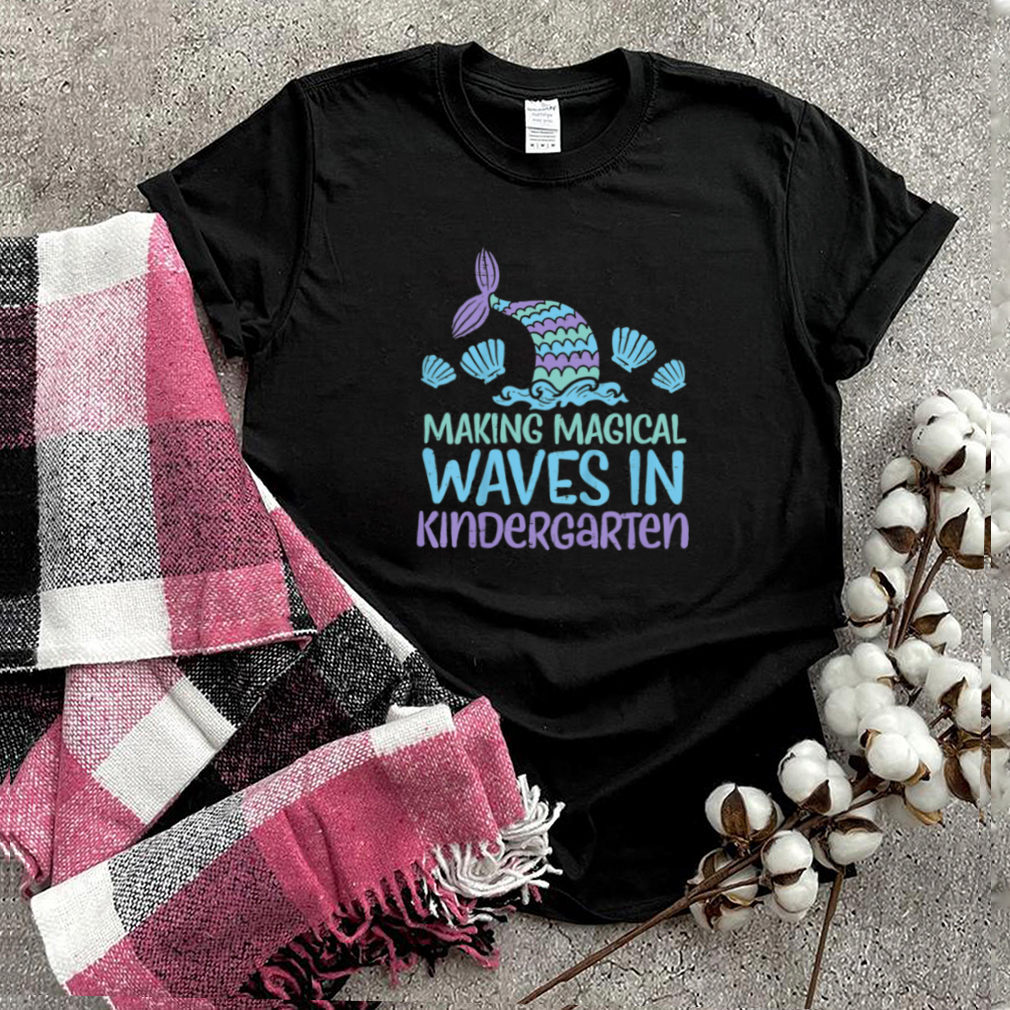 Kids Making Magical Waves In Kindergarten Mermaid First Day Girls shirt