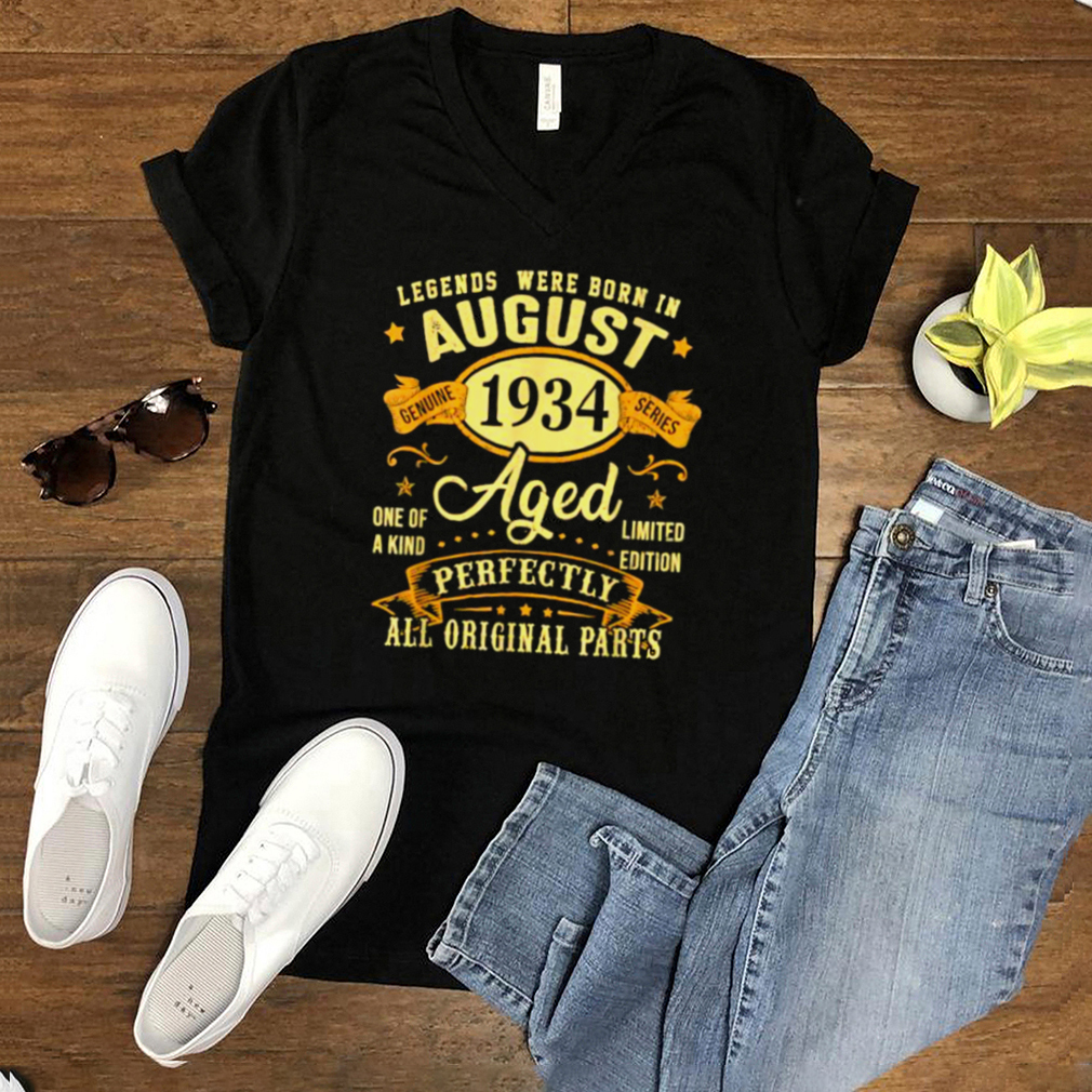 Legends were born in august 1934 aged perfectly all original parts T Shirt