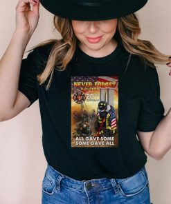 Never Forget 9 11 2001 20th Anniversary All Gave Some Some Gave T shirt