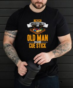 Never underestimate an old man with a cue stick billard T Shirt